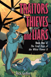 Traitors, Thieves and Liars NOW ON SALE by RickGriffin