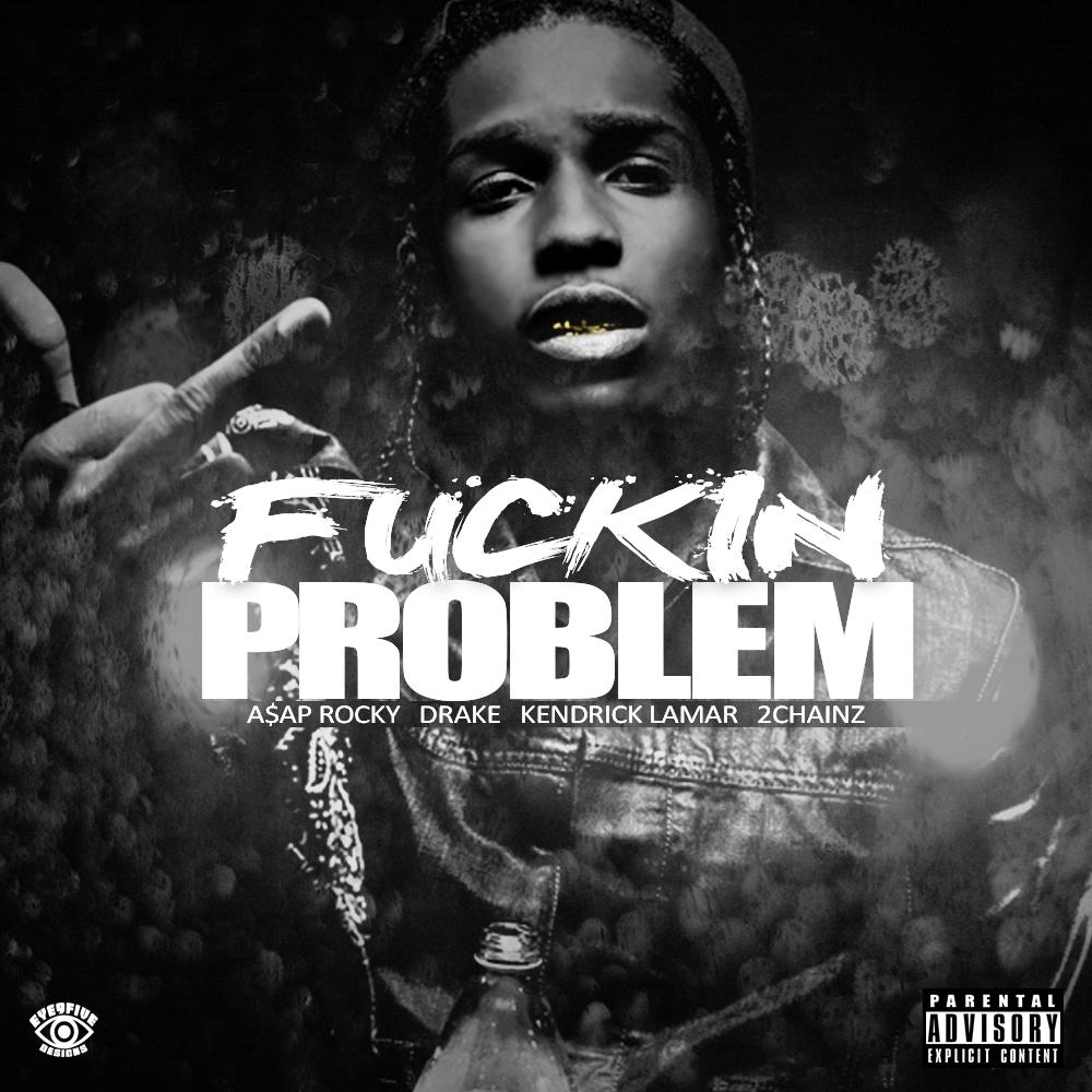 Fucking Problems 96