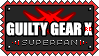 Guilty Gear Xrd Superfan by debureturns
