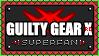 Guilty Gear Xrd Superfan by debureturns
