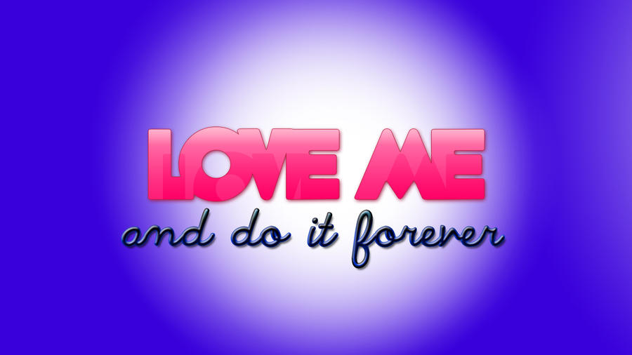 Love Wallpaper You And Me : love me wallpaper by AlondraPass on DeviantArt