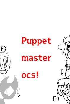 Puppet master ocs!