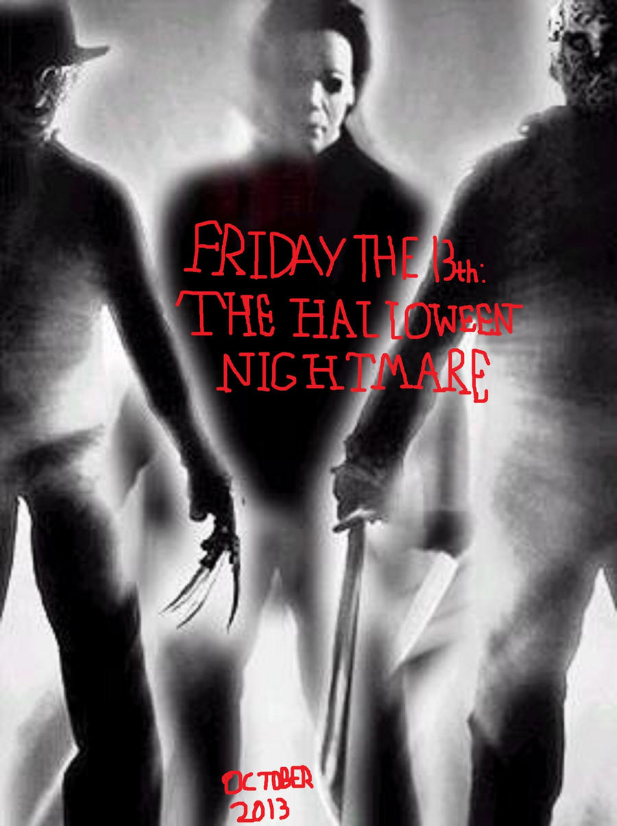 Friday the 13th: The Halloween Nightmare poster by SteveIrwinFan96 ...