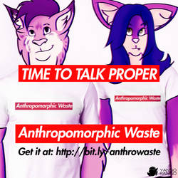 Time to Talk Proper - Anthropomorphic Waste by YangWatanabe