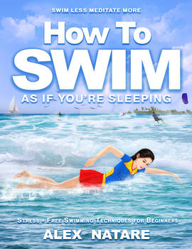 How to Swim (As if you're Sleeping) by Alex Natare