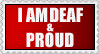 I Am Deaf And Proud ::STAMP:: by colorgraffiti