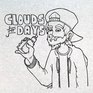 'Clouds for Days'