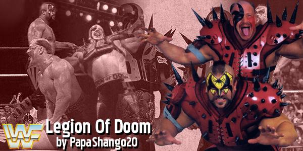 007 - Legion Of Doom WWF by PapaShango20