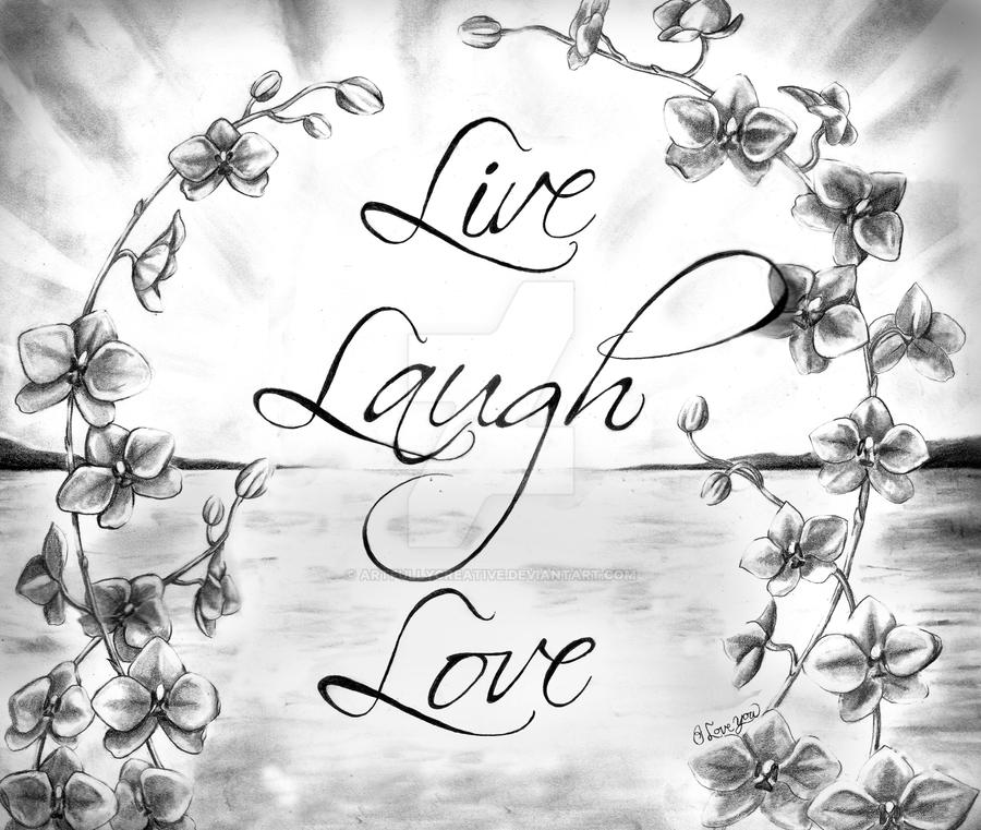 live laugh love orchids by artfullycreative on deviantart. Black Bedroom Furniture Sets. Home Design Ideas