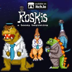 Roskis: A Boozy Beginning