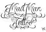 Mad Man Tattoo lettering 2