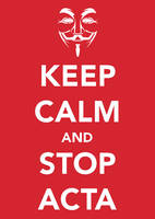 KEEP CALM AND STOP ACTA!