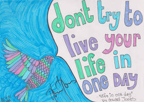 Don't try to live your life in one day