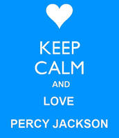 Keep calm and love PERCY JACKSON! by Beliveinyou110