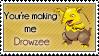 You're making me Drowzee