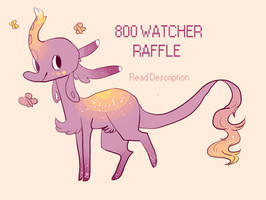 CLOSED 800 Watcher Raffle -winner announced- by susling