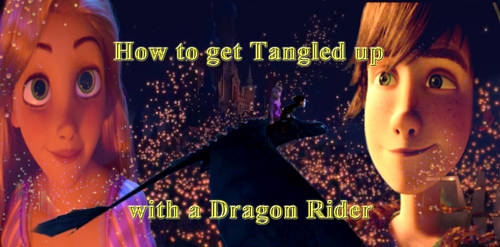 How to Tangled up with a Dragon Rider Poster by returntowonderland