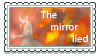 The mirror lied stamp by Lets-be-perfect