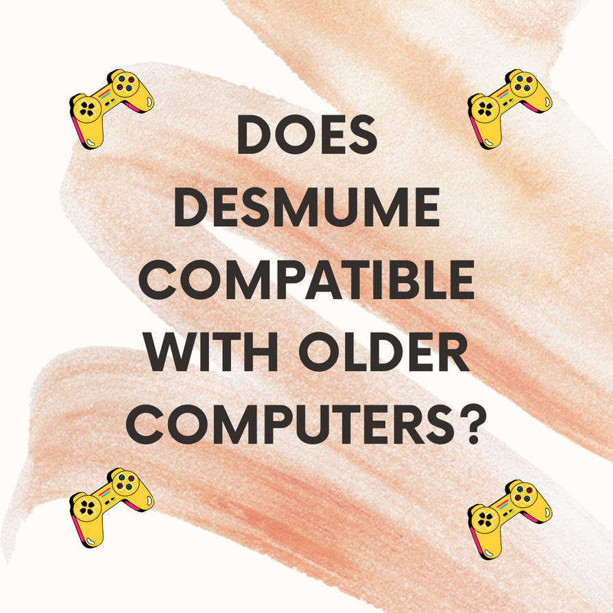 Does DeSmuME Compatible with older computers