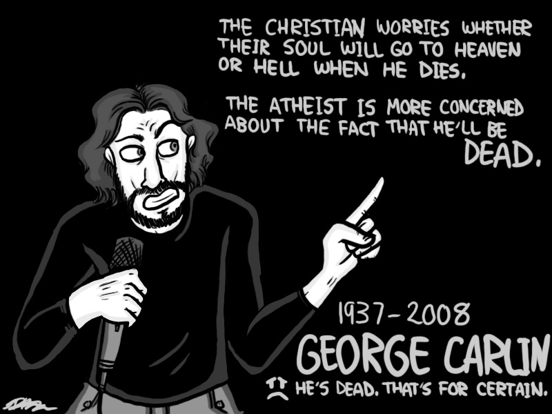 George Carlin.  He's dead. by jamesohgoodie