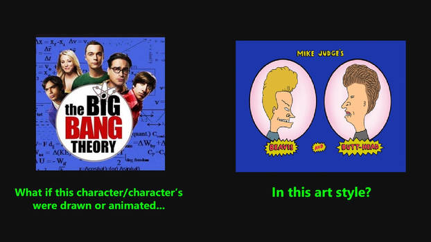 What If Big Bang Was Drawn in Beavis Style