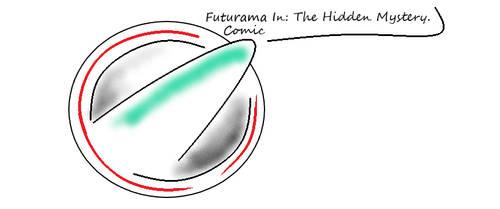 futurama Comic: The Hidden Mystery