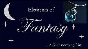 Fantasy Elements Brainstorming by Starlit-Sorceress