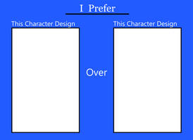 I Prefer This Character Design [BLANK TEMPLATE]