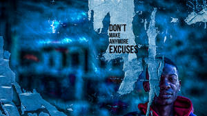 Don't Make Anymore Excuses