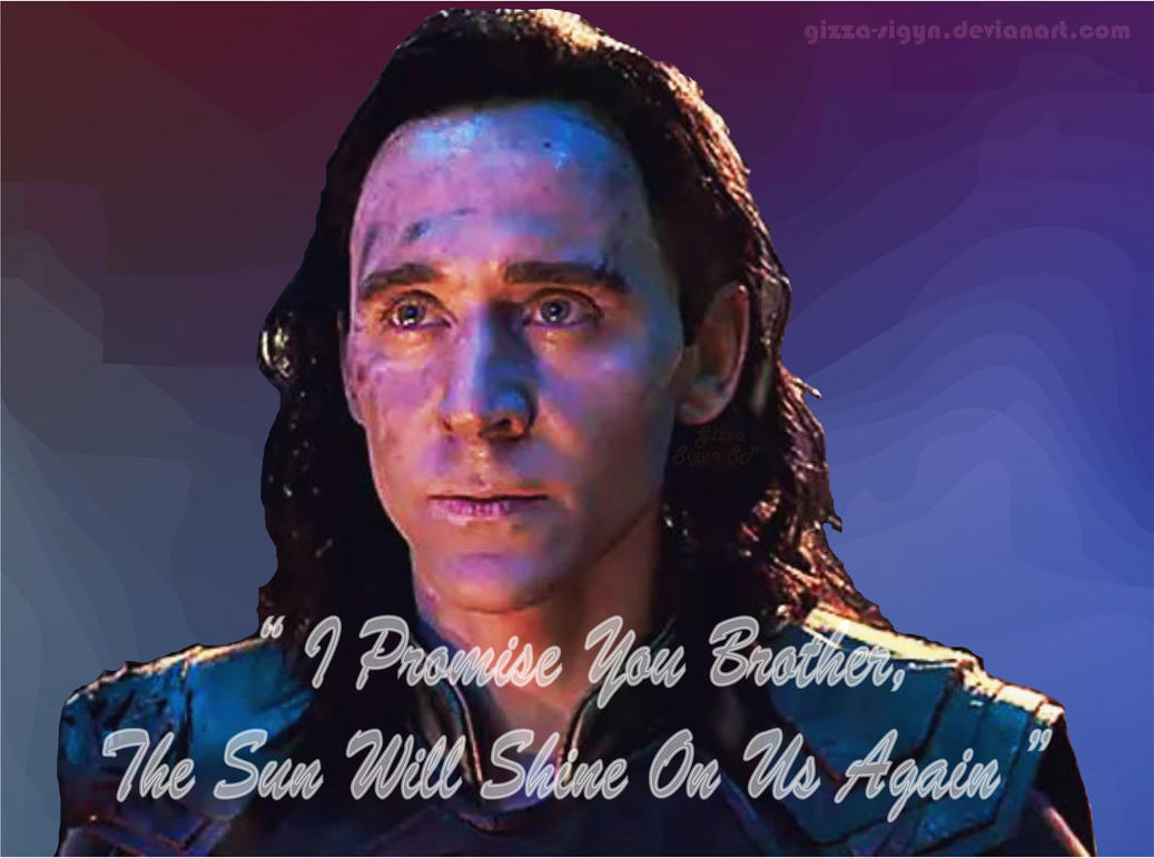 Loki Sun Shine On Us Brother By Gizza Sigyn SP by Gizza-Sigyn