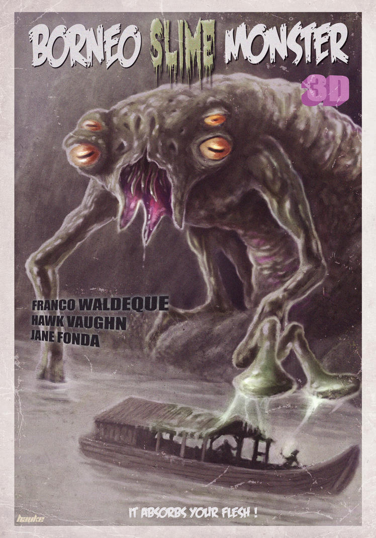 Borneo Slime Monster Poster by Vaghauk