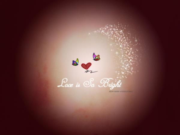 love is so bright Wallpaper by ashwaaag