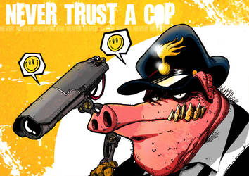 never trust a cop