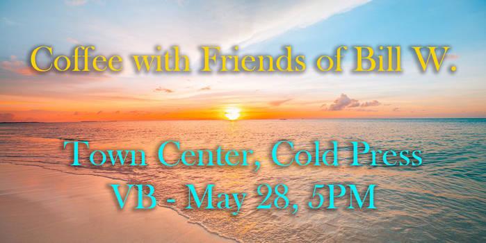 Coffee w friends of bill May 28