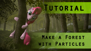 SFM Tutorial: Make a Forest with Particles