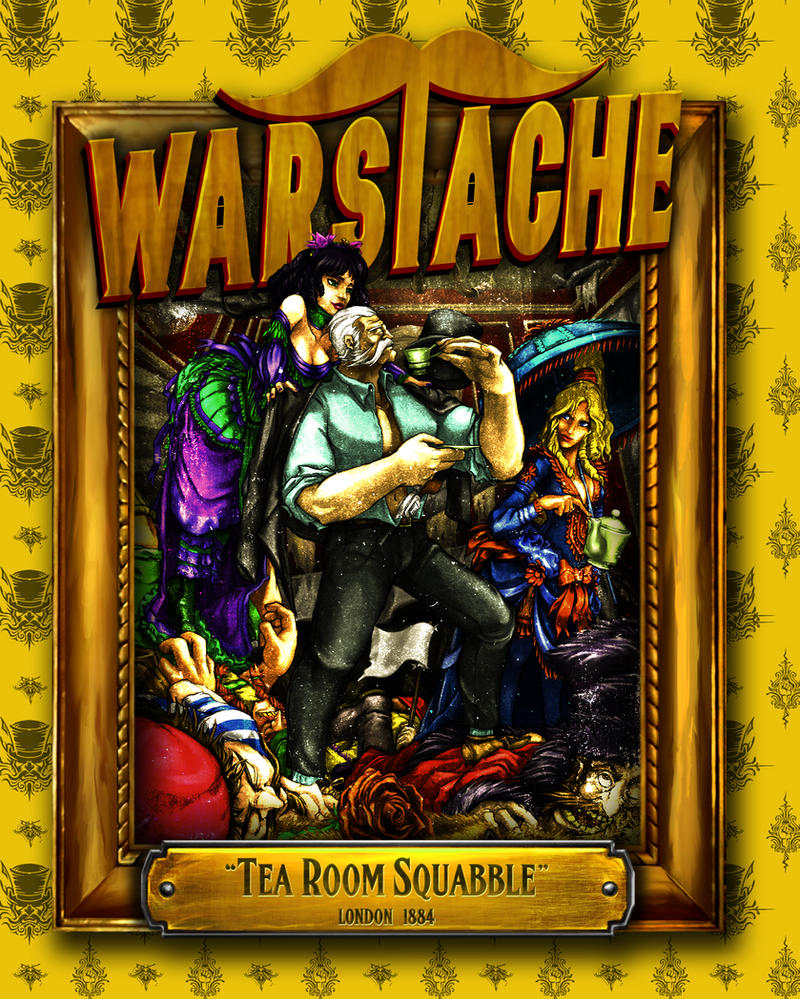 WARSTACHE: Tearoom Squabble by chitototoy