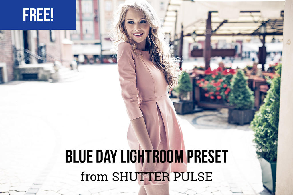 Blue Day Free Lightroom Preset by shutterpulse on DeviantArt