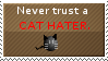 Never trust cat haters Stamp