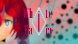 White Fairy: Season 1 - Opening #1 by TikaAnime