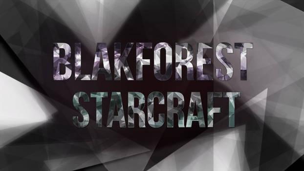 Blakforest Starcraft Youtube/Twitch Banner