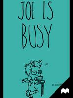Joe Is Busy by solstjarn