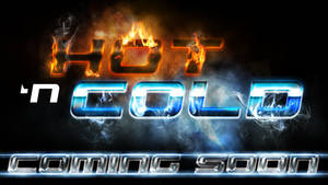 Hot and Cold COMING SOON