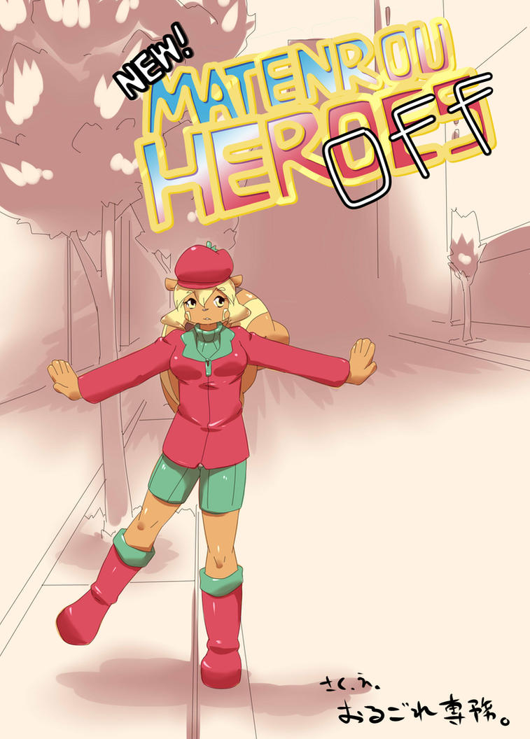 New! matenrou Heroes OFF. by dlrowdog