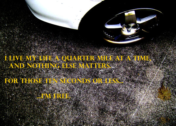 i live my life a quarter mile at a time meaning - photo #17