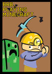 BRB Playing Minecraft