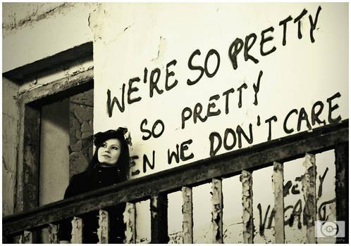 We're so pretty when we don't care