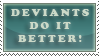 Deviants do it better stamp by ViOLeTjaniS
