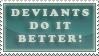 Deviants do it better stamp by ViOLeTjaniS