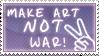 Make art not war by ViOLeTjaniS