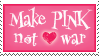 Make Pink not war stamp by Star-buckDevstamps